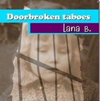 Doorbroken Taboes - boek van Lana B. - gratis te downloaden Lana
